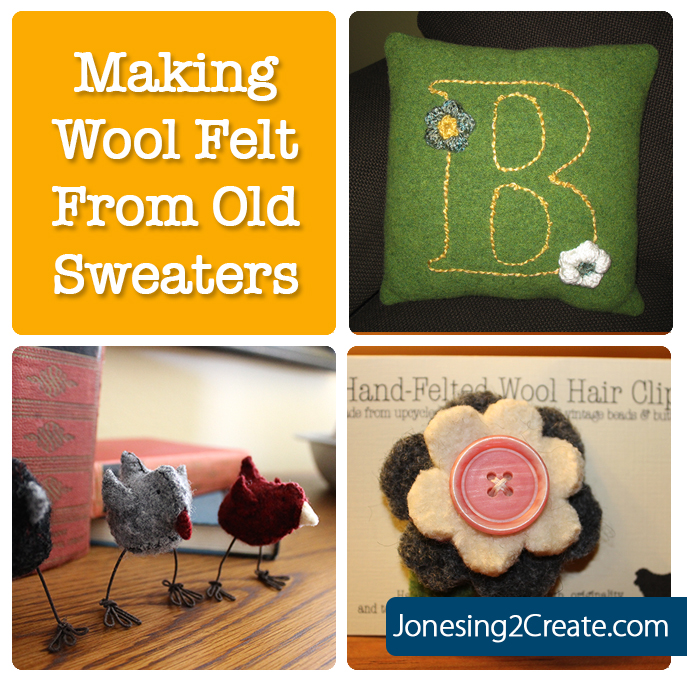 How To Make Easy Homemade Felt From Sweaters Jonesing2create