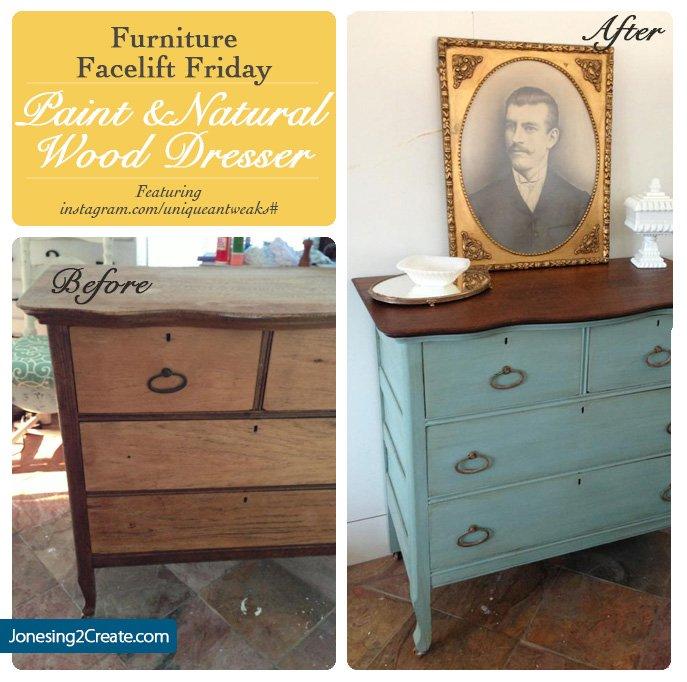 Furniture Facelift Friday Paint And Natural Wood Dresser Jonesing2create