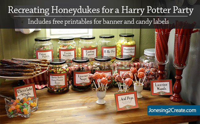 Recreating Honeydukes for a Harry Potter Party