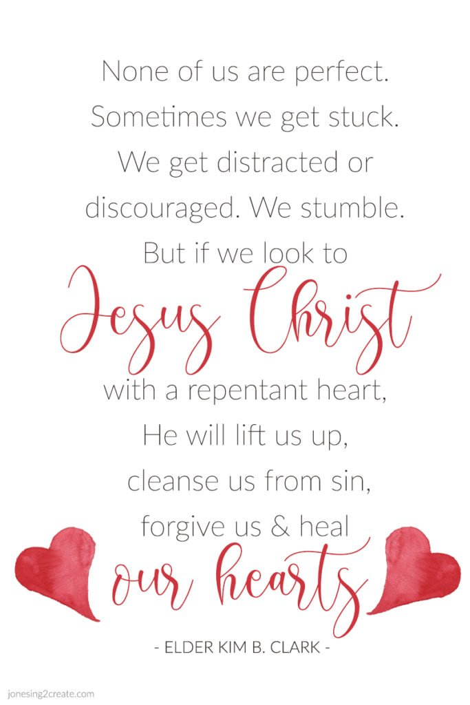None of us are perfect. Sometimes we get stuck. We get distracted or discouraged. We stumble. But if we look to Jesus Christ with a repentant heart, He will lift us up, cleanse us from sin, forgive us, and heal our hearts. He is patient and kind; His redeeming love never ends and never fails.
