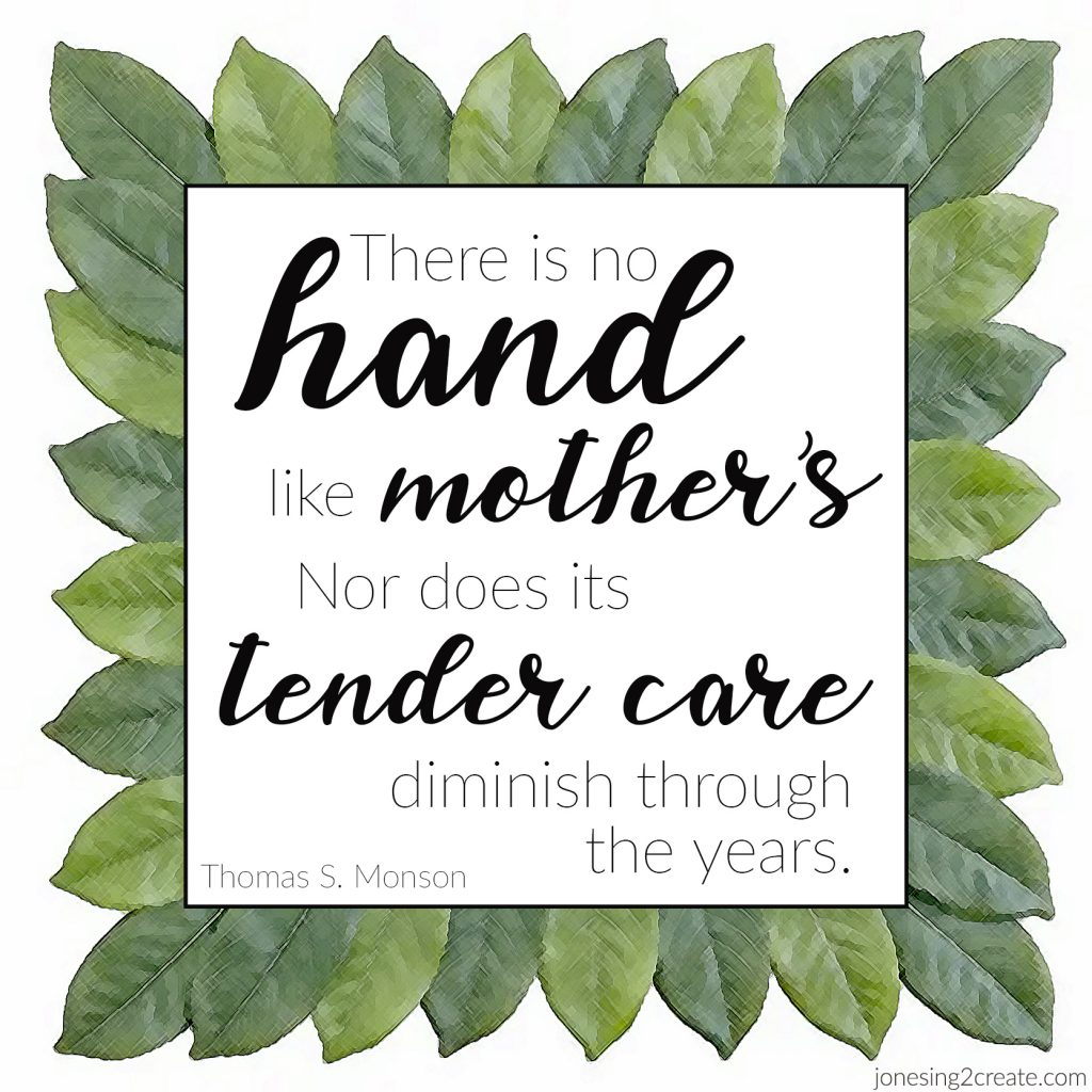 There is no hand like mother's