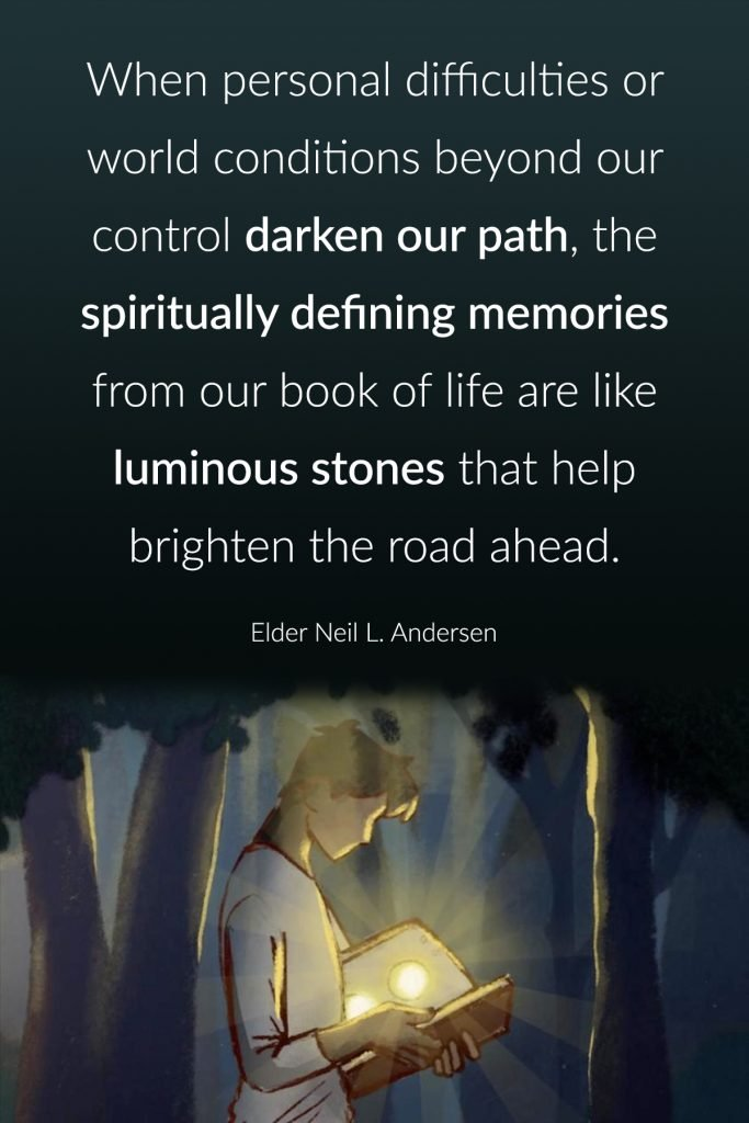 Printable with Elder Anderson's quote on Spiritually Defining Memories