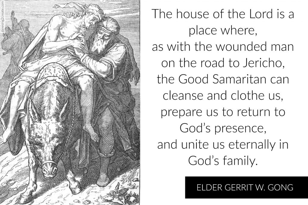 The house of the Lord is a place where, as with the wounded man on the road to Jericho, the Good Samaritan can cleanse and clothe us, prepare us to return to God's presence, and unite us eternally in God's family